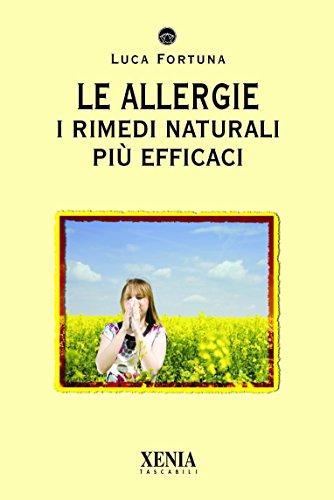 Le allergie: I rimedi naturali più efficaci (I tascabili)