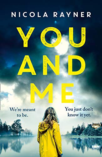 You and Me: A gripping psychological thriller with twists you won't see coming by [Nicola Rayner]