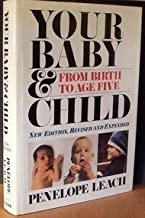 Your Baby And Child: From Birth to Age Five (Rev) by Penelope Leach (1989-10-07)