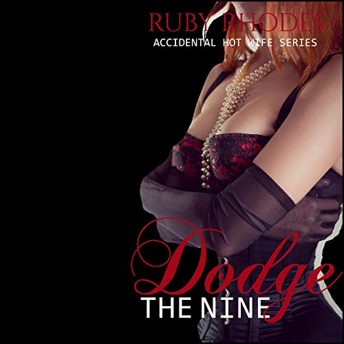 Dodge the Nine: Accidental Hot Wife Series  By  cover art