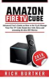 Amazon Fire TV Cube: Advanced User's Guide on How to Set Up & Manage Your Fire TV Cube Hands-free with Alexa and streaming 4k ultra HD Movies