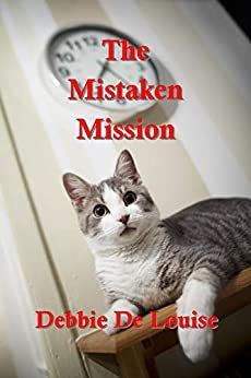 The Mistaken Mission by [Debbie De Louise]