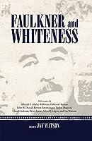 Faulkner and Whiteness (Faulkner and Yoknapatawpha)