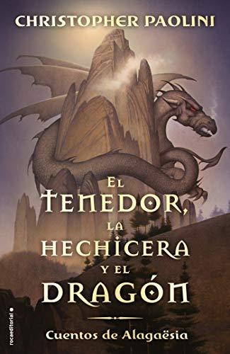 El tenedor, la hechicera y el dragón: Cuentos de Alagaësia (Roca ...