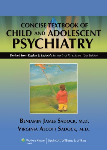 Compare Textbook Prices for Kaplan and Sadock's Concise Textbook of Child and Adolescent Psychiatry Illustrated Edition ISBN 8580000823974 by Sadock MD, Benjamin J.,Sadock MD, Virginia Alcott