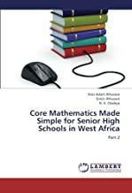 Core Mathematics Made Simple for Senior High Schools in West Africa: Part 2