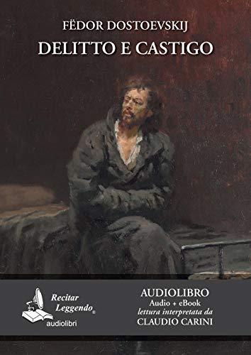 Delitto e castigo letto da Claudio Carini. Audiolibro. Ediz. integrale. Con e-book