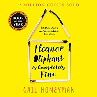 Eleanor Oliphant Is Completely Fine                   By:                                                                                                                                 Gail Honeyman                               Narrated by:                                                                                                                                 Cathleen McCarron                      Length: 11 hrs and 36 mins     12,945 ratings     Overall 4.7