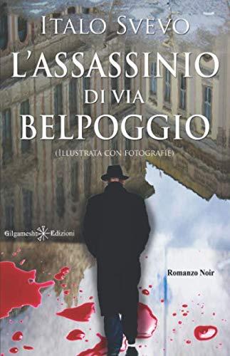 L'assassinio di via Belpoggio (Illustrata con fotografie)