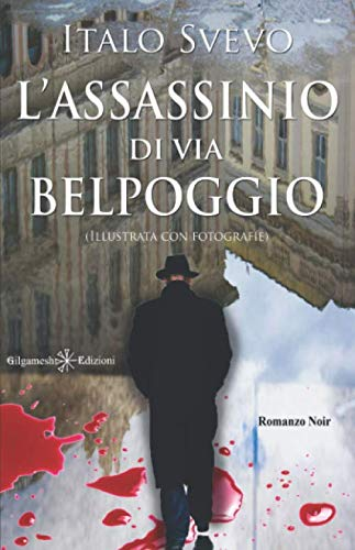 L'assassinio di via Belpoggio (Illustrata con fotografie)