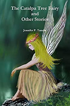 The Catalpa Tree Fairy and Other Stories