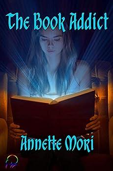 The Book Addict by [Annette Mori]