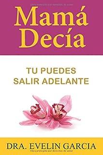 Mamá Decia: Tu Puedes Salir Adelante (Spanish Edition)