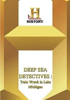 History --  Deep Sea Detectives Train Wreck in Lake Michigan