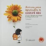 Historias para aprender a quererte bien. Volumen I: 15 Cuentos infantiles para trabajar la Inteligencia Emocional (Historias para aprender a trabajar la Inteligencia Emocional)