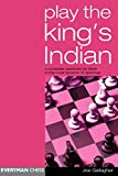 Play The King's Indian: A Complete Repertoire For Black In This Most Dynamic Of Openings-Gallagher, Joe