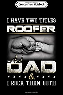 Composition Notebook: Dad Roofer Quote Design For Men Journal/Notebook Blank Lined Ruled 6x9 100 Pages