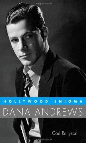 Rollyson, C: Hollywood Enigma: Dana Andrews (Hollywood Legends)