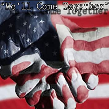 We'll Come Together
