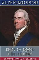 English Book Collectors (Esprios Classics)