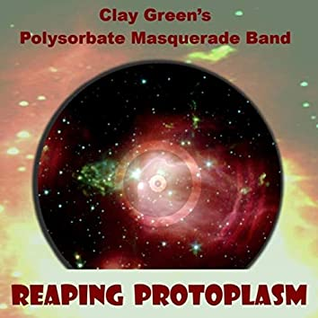 Reaping Protoplasm