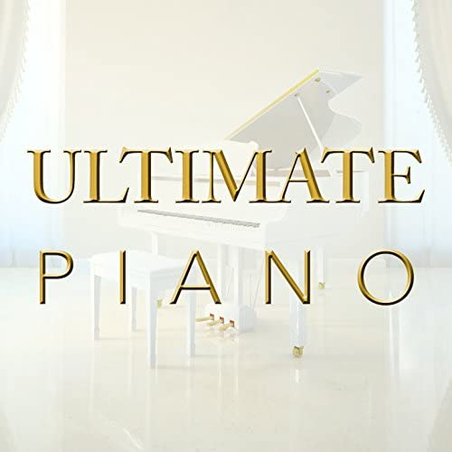 Classical Piano Academy, Piano Lullabies & Ultimate Piano Classics