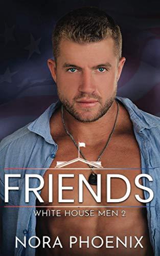Friends (White House Men Series)
