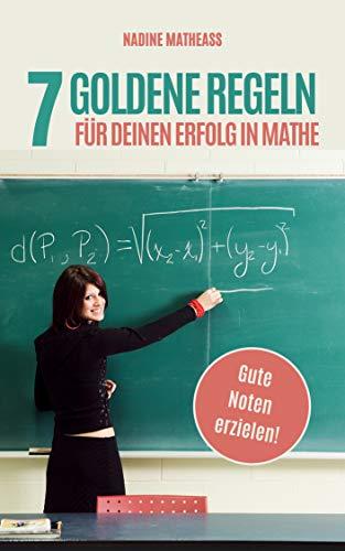 7 goldene Regeln für Deinen Erfolg in Mathe: Gute Noten erzielen