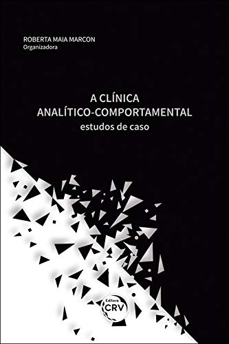 A clínica analítico comportamental: estudos de caso