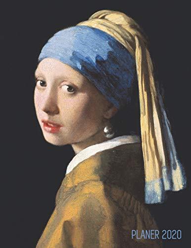 Das Mädchen mit dem Perlenohrring Planer 2020: Jan Vermeer | 12 Monate: Januar - Dezember 2020 Planer | Wöchentlicher, Monatlicher und Jährlicher ... und das Büro (Jahresplaner 2020, Band 2)