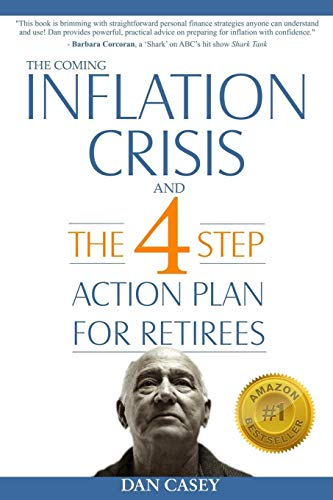 Compare Textbook Prices for The Coming Inflation Crisis and the 4 Step Action Plan for Retirees First Edition Edition ISBN 9781312336216 by Casey, Dan