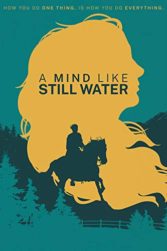 A Mind Like Still Water | Horse Training Documentary | Directed by Dylan Silver | Featuring Jim Masterson & Mark Rashid