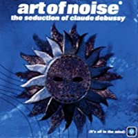 Seduction of Claude Debussy by Art of Noise