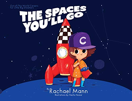 The Spaces You'll Go: Out-of-This-World Careers for Little Big Dreamers (English Edition)