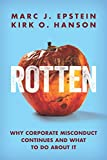 Rotten: Why Corporate Misconduct Continues and What to Do about It
