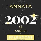 Annata 2002 18 anni di Splendore: Libro Degli Ospiti Compleanno Per Scrivere Auguri E Messaggi D'oro I Da Personalizzare I Regalo Per Donne E Amici I Motivo Oro Nero