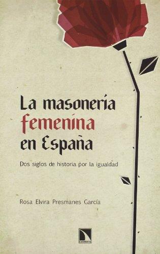 La masonería femenina en España: Dos siglos de historia por la igualdad (Mayor)