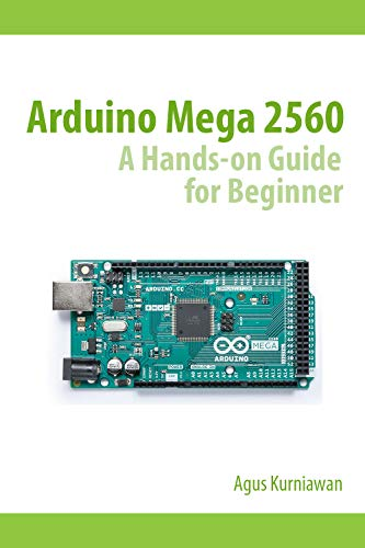Arduino Mega 2560 A Hands-On Guide for Beginner (English Edition)