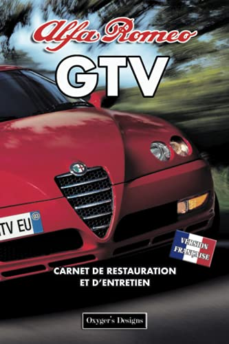 ALFA ROMEO GTV: CARNET DE RESTAURATION ET D'ENTRETIEN