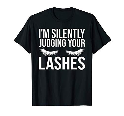 I'm Silently Judging Your Lashes Funny Beautician Eyelashes T-Shirt