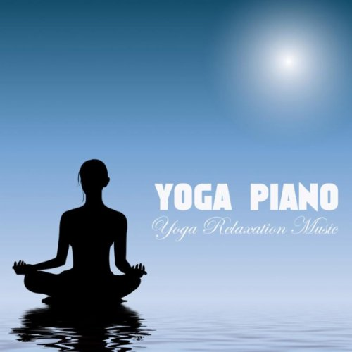 Yoga Piano (Relaxation Music for Your Mind)