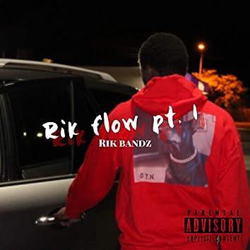 Rik Flow Pt. 1