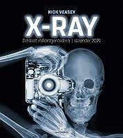 X-Ray - Nick Veasey - Die Welt in Roentgenbildern. Kalender 2021