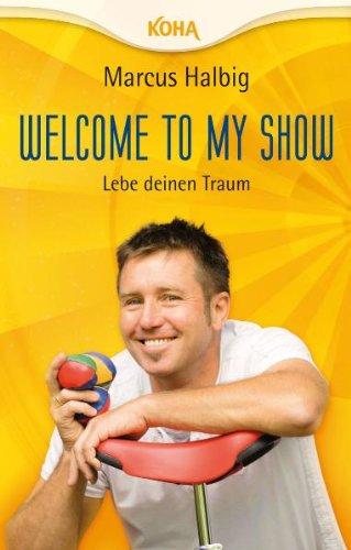 Welcome to my Show: Lebe deinen Traum