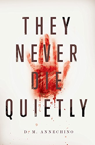 They Never Die Quietly (English Edition)