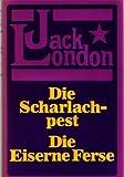 Die Scharlachpest. / Die Eiserne Ferse. (2 Romane in einem Band)