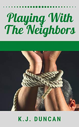 Playing With The Neighbors (English Edition)