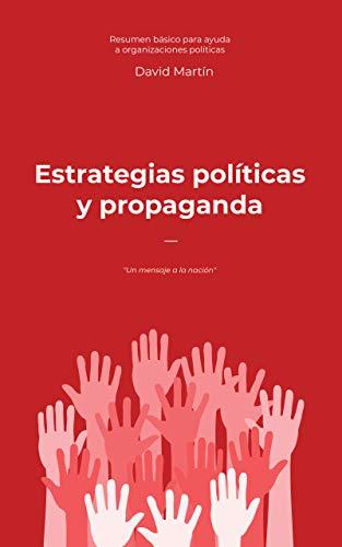 Estrategias políticas y propaganda: La política, desde dentro eBook: Martín, David: Amazon.es: Tienda Kindle