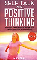Self Talk and Positive Thinking: Daily Inspiration, Wisdom, Courage, Stop Negative Thinking, Self Confidence, NLP Exercises