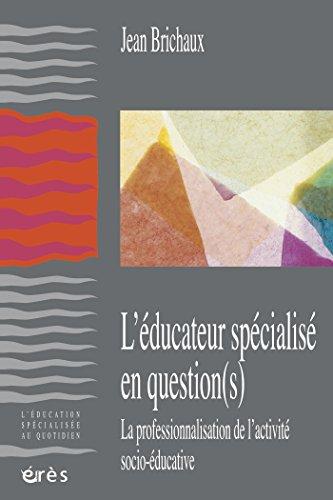 L'educateur spécialisé en question(s) (L'éducation spécialisée au quotidien)